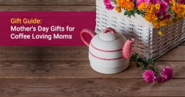 Mothers day gift for a coffee loving mom